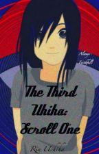 Scroll 1: The Third Uchiha [Naruto] by The_Third_Uchiha