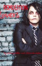 Demolition Lovers (Frerard/Ferard) by ferardandphan4eva