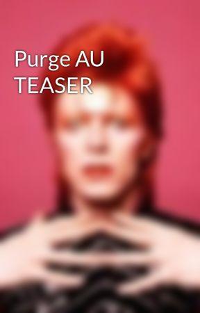 Purge AU TEASER by Dansllarmy