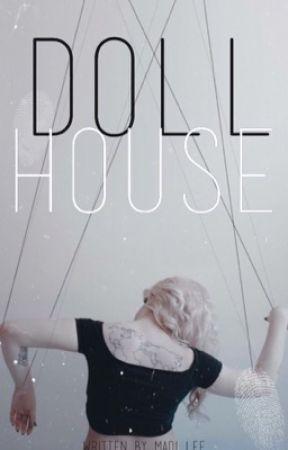 Doll House by xxMadiLeexx