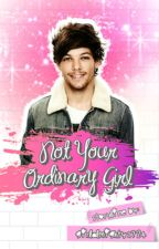 Not Your Ordinary Girl ♥ || Louis Tomlinson X Reader by girlalmighty1724