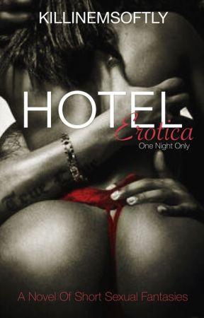 Hotel Erotica: One Night Only (Urban) by KillinEmSoftly