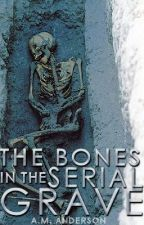The Bones in the Serial Grave (A Bones/Criminal Minds Story) by code-chartreuse