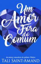Um amor fora do comum | #0, 3 ✓, de nnamand