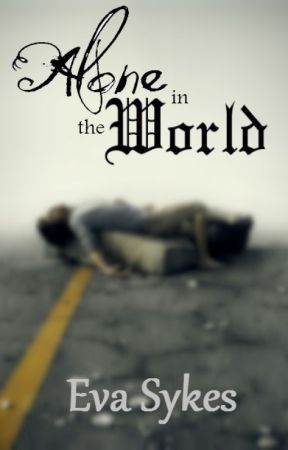 Alone in the World by EvaSykesFiction