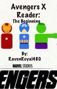Avengers X Reader: The Beginning cover