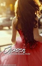 Chosen: A Selection Fanfiction by princesseadlynn