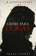 Crime fara ucigas (Editare) de SkullCandyy
