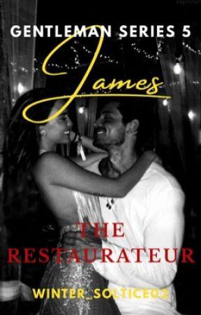 The Gentlemen Series 5: James, The Restaurateur by Winter_Solstice02