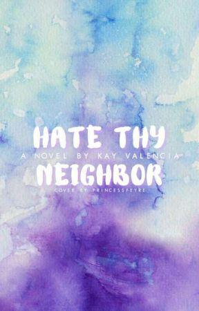 Hate Thy Neighbor by OddballWriter