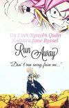 [Fairy Tail Fanfiction] [Long Fic] Chạy Trốn I: Tẩu Thoát (NaLu Fanfiction) cover