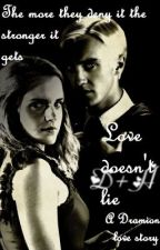 Love Doesn't Lie (A Dramione Love Story) by MissDaisyCrown