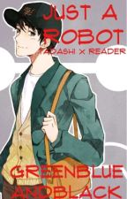 Just a Robot (Tadashi x Reader) by greenblueandblack