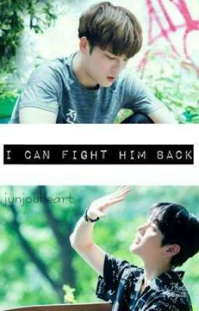 I Can Fight Him Back (BoyXBoy) by junjouheart
