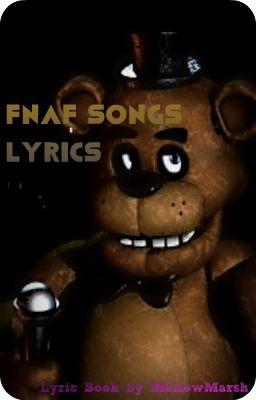Five Nights At Freddy S Songs Lyrics Book Left Behind Dagames Fnaf Sister Location Wattpad