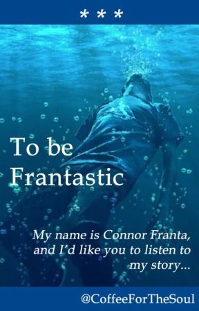 To be Frantastic by CoffeeForTheSoul