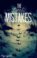The Little Mistakes (boyxboy) by rhiyseypie