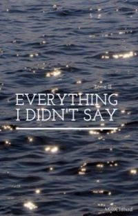 Everything I Didn't Say ( TSSML Tome II ) cover