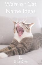 Warrior cats: Name ideas by Skyst0rm