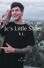JC's little sister(Kian Lawley fan fic) COMPLETED  by rd123__