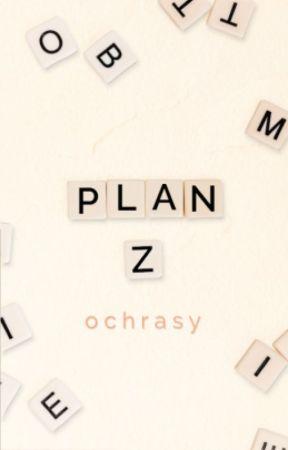 Plan Z by Ochrasy