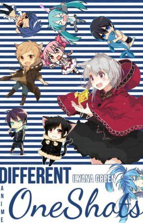 Different Anime Oneshots! by BeginningAndEne