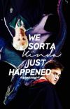 We Sorta Kinda Just Happened (A Drarry Story) cover