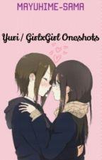 Yuri / GirlxGirl One-shots ♡ by Sazrei