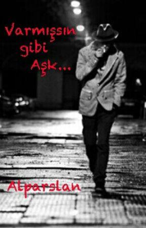 Varmışsın gibi Aşk... by alparslanbey