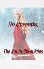 The Aftermaths: The Kanin Chronicles by AprilStorms