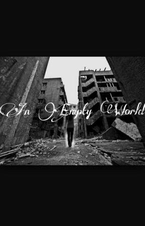 An Empty World by jesskr9