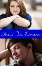Dinner in London (a Louis Tomlinson romance) by Sunnyporter