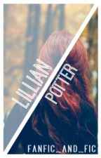 Lillian Potter | Harry Potter's Twin Sister by fanficandfic