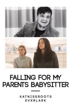 Falling For My Parents Babysitter // Everlark // slow updates by KatnissRoots