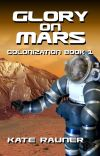 Glory on Mars - Colonists take a one-way trip to Mars. That could be a mistake. cover