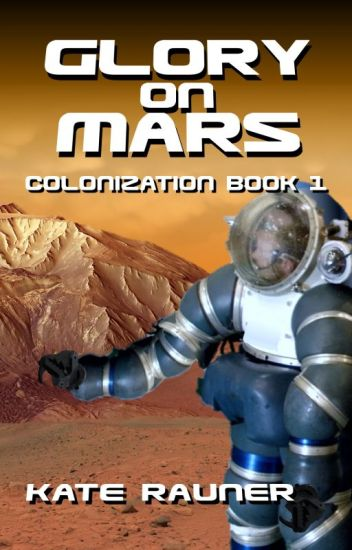 Glory on Mars - Colonists take a one-way trip to Mars. That could be a mistake.