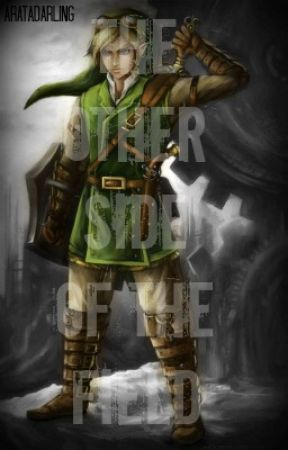 The Other Side of the Field (Zelda One Shot) by TimTheTrashLord