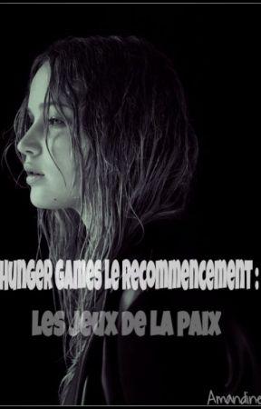 Hunger Games le Recommencement : les Jeux de la Paix by Amandine30129