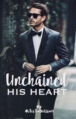 Unchained his heart by ArtistaDeElla23