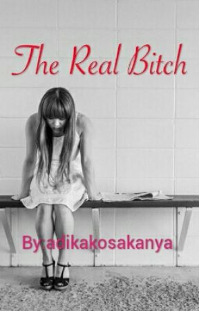 The Real Bitch by adikakosakanya