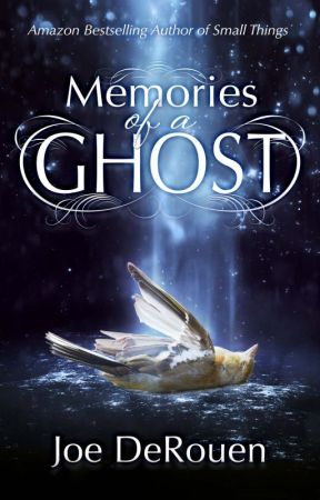 Memories of a Ghost by JoeDeRouen