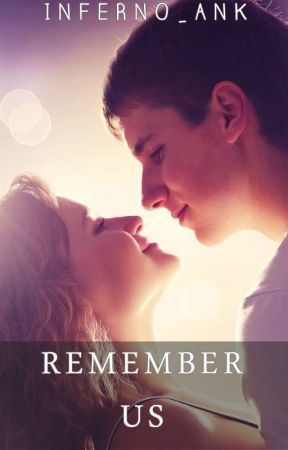 Remember Us by Inferno_ANK