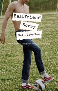 Bestfriend. Sorry, But I Love You. cover