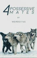 4 Possessive Mates by weirdo1165
