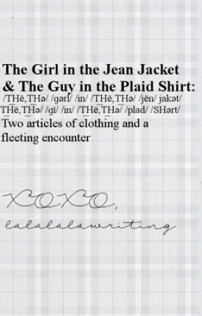 The Girl in the Jean Jacket & The Guy in the Plaid Shirt by lalalalawriting