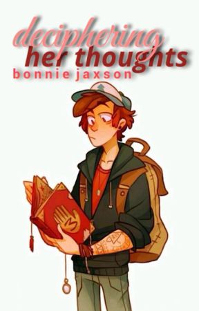 Deciphering Her Thoughts (Dipper x Reader) by bonnie330