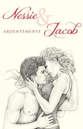 Nessie & Jacob. Ardentemente. by MelMMT