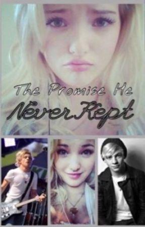 The Promise He Never Kept by R5isLifeRossLynch