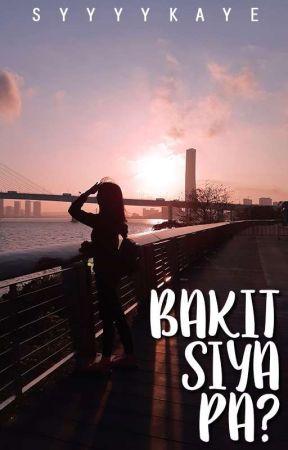 Bakit Siya Pa? (One Shot) by syyyykaye