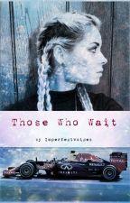 Those Who Wait (Formula 1 - Daniel Ricciardo) by Imperfectvoices